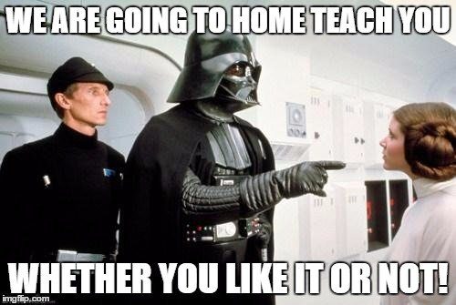 We are going to home teach you, whether you like it or not!