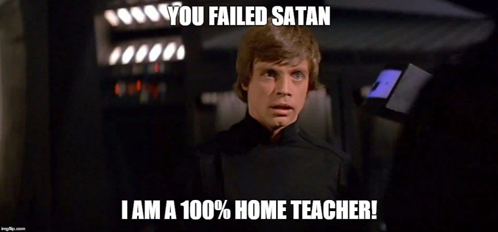 You failed Satan I am a 100% home teacher!