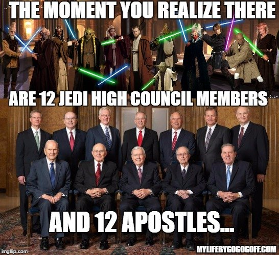 The Moment you realize there are 12 Jedi High Council Members, and 12 Apostles...