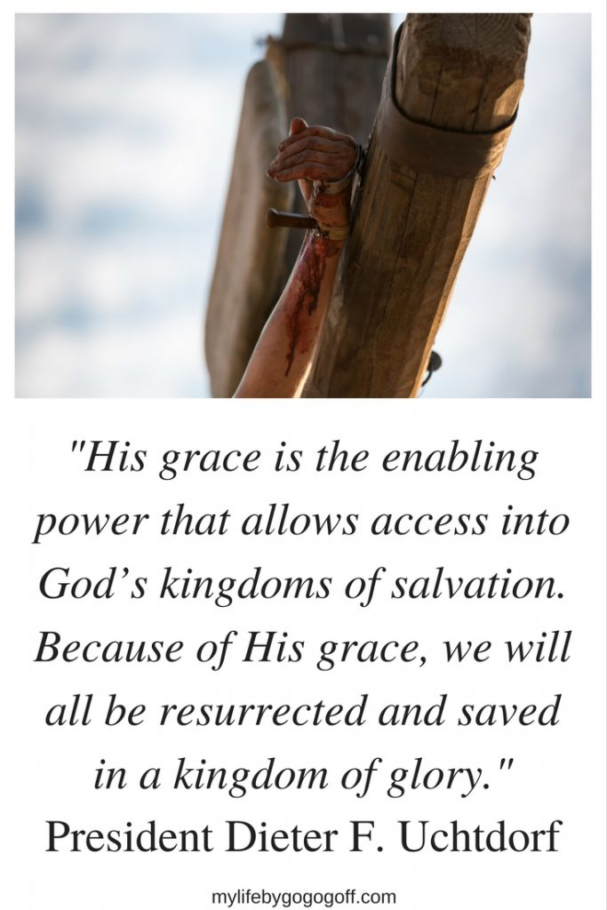 """His grace is the enabling power that allows access into God's kingdoms of salvation. Because of His grace, we will all be resurrected and saved in a kingdom of glory."" President Dieter F. Uchtdorf #ByGogoGoff"